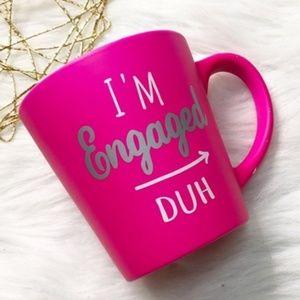 I'm Engaged DUH Engagement Gift Mug